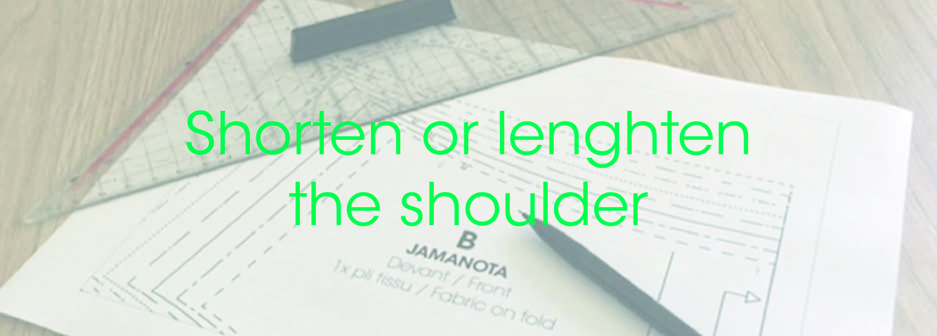 Pattern_making_shorten_or_lengthen_a_shoulder