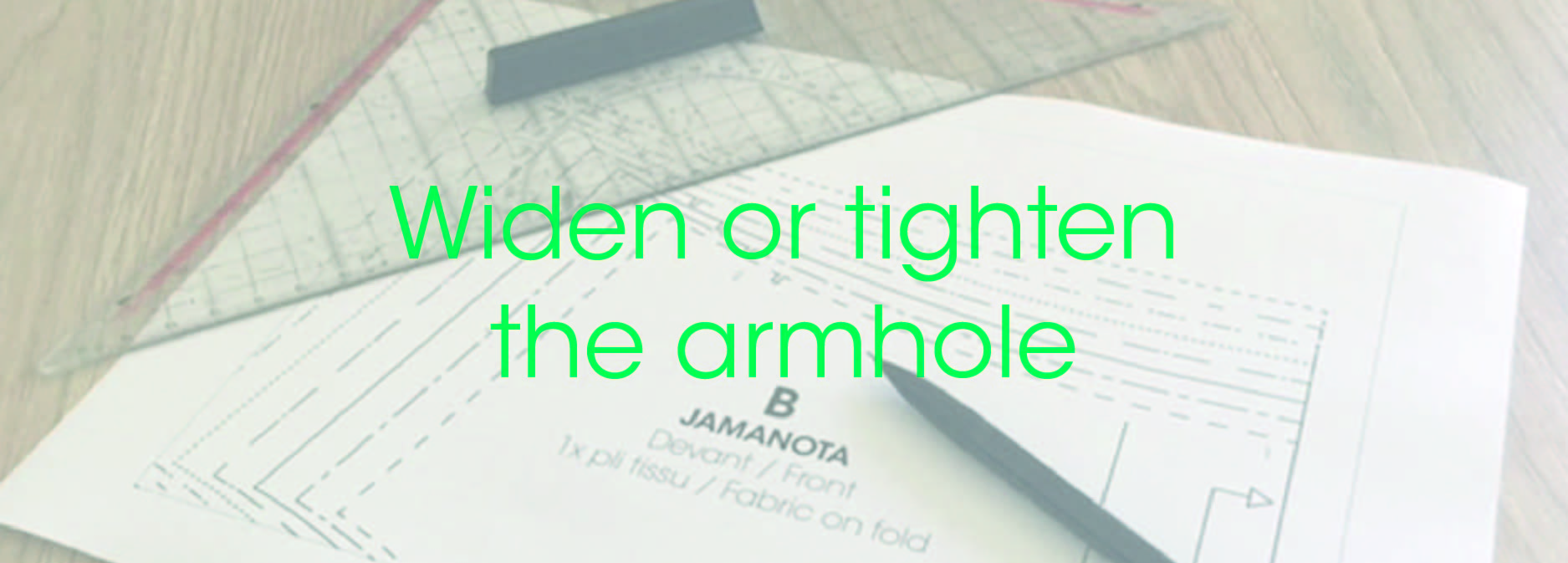Pattern making - How_to_widen_or_tighten_an_armhole
